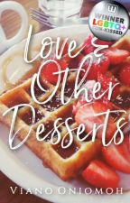 Love & Other Desserts ✓ by vee_ano