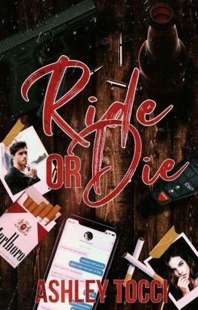 Ride Or Die | Book #1 ✓ by AshleyT7