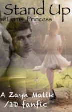 Stand Up (1D - Zayn Malik Fan Fiction) by Liams_Princess