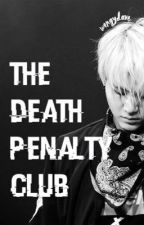 death penalty club // bts by WengyDave