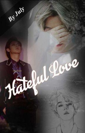 Hateful Love {Complete} by ParkeunA_61