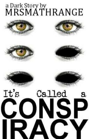 It's called a CONSPIRACY by mrsmathrange