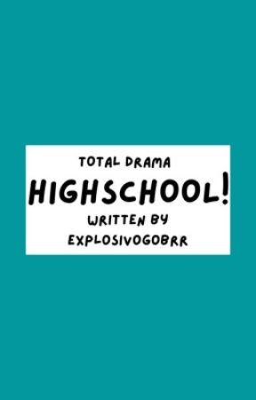 Total Drama Highschool by explosivogobrr