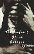 The Mafia's Blind Beloved by ChefallieS
