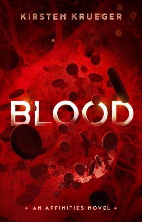 Blood [Affinities: Book 1] by kirstenkrueger