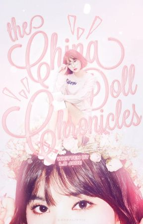 The China Doll Chronicles ✔ by LB_Jade