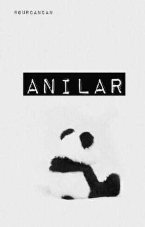 ANILAR by Gurcancan