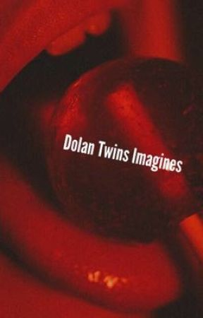 Dolan Twins Imagines by GetHimABodyBagYEAH
