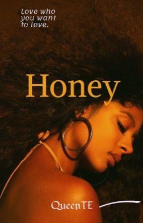 Honey (Editing/Rewriting) by QueenTE