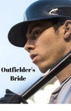 Outfielder's Bride (Sequel to Outfielder's Angel) by AnnaRae01