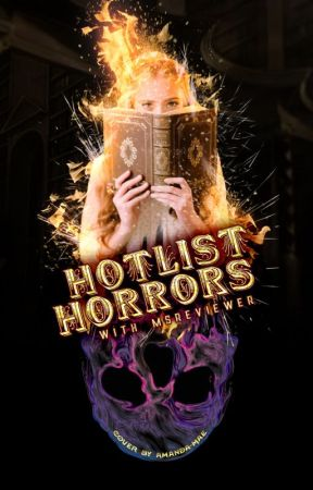 Hotlist Horrors by MsReviewer