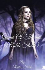 Elizabeth Baratheon hard life (Robb Stark) (Completed) by Rylie_Stark