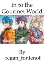 In to the Gourmet World (Toriko) by reganmf