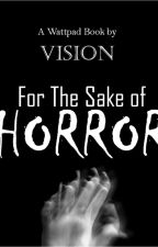 For The Sake Of Horror by dri__ti