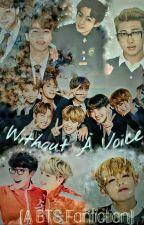 Without A Voice {A BTS Fanfiction} by Ramencat5
