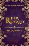 Her Royalty cover