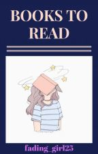 Books To Read by fading_girl25