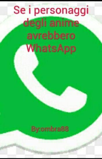 Se i personaggi degli anime avrebbero WhatsApp(Ombra 88)