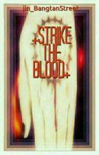 + STRIKE THE BLOOD + [NBin/ChaBin] by jin_BangtanStreet