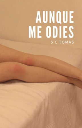 Aunque me odies by Granuja