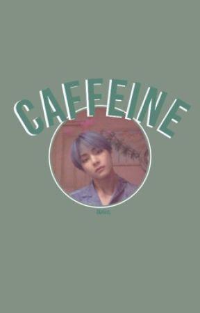 CAFFEINE 一 K. TAEHYUNG by BLVRTAES