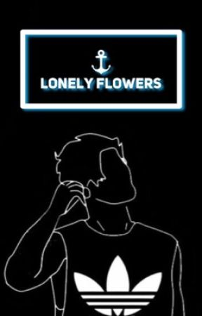 Lonely Flowers ⚓︎ l.s.  by iFeffi