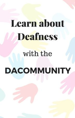 Learn About Deafness with the DACommuntiy by DACommunity