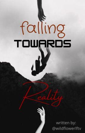 Falling Towards Reality by wildflowerlftv