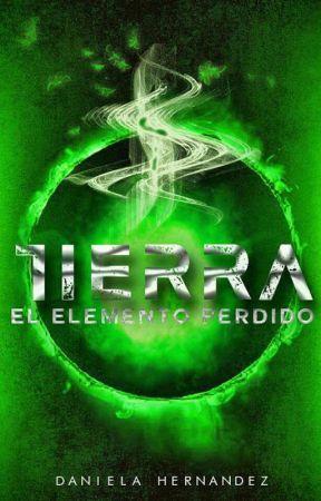 """""""El Elemento Perdido #3: Tierra"""" #Wattys2020 by DanielaHernandez1940"""