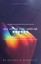 All Of Me You And Me 🌻🌺🌹 by Eternalslime