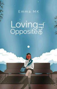 Loving The Opposite | ✔ cover