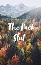 The Pack Slut by EmilyTequi413
