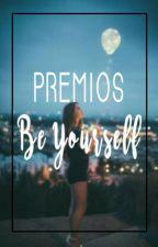Premios Be Yourself by Premios_BeYourself