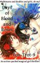 Days of Blood and Roses: A Magical Girl Thriller by Fox-Trot-9