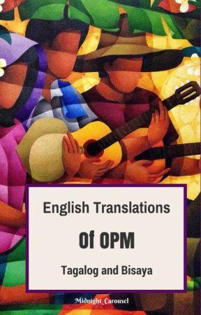 English Translations of wonderful 'Original Pilipino Music' by Midnight_Carousel