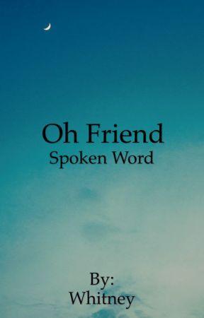 Oh Friend by prettyinpink4