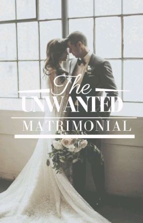 The Unwanted Matrimonial ✔ by Teekay044a