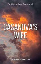 Casanova's Wife (Panthera leo Series #1) by UnderRatedBrillar