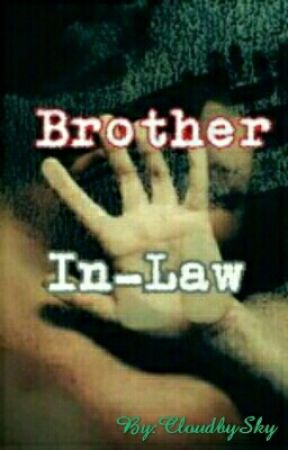 Brother In-Law (Selesai) by CloudbySky