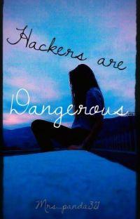 Hacker's are dangerous (SLOW UPDATES) cover