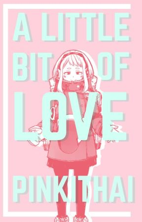 A Little Bit of Love ♡ BNHA x Reader Oneshots by Pinkithai
