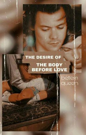 The desire of the body before love (OS) by PanquequeDesabrido