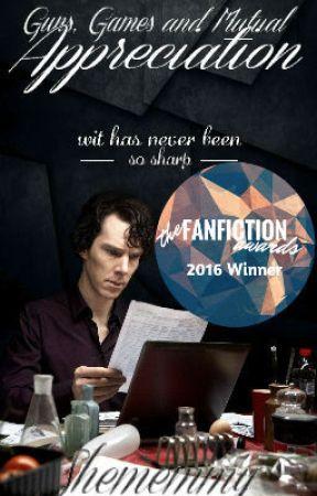 Guns, Games, and Mutual Appreciation ~ A BBC Sherlock Fanfiction {Book I} by Shememmy