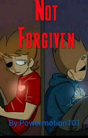 Not Forgiven {A TomTord Fanficton} by Powermotion1010