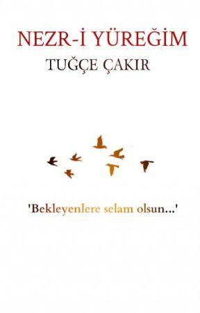 NEZR-İ YÜREĞİM by tuggce-9393