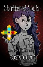 MCSM: Shattered Souls [COMPLETED] by cosmiqueer