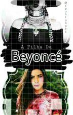 A Filha da Beyoncé  by roohloopes