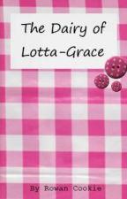 The Dairy of Lotta-Grace by RowanCookie