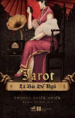 Đọc truyện TAROT LÁ BÀI ĐỂ NGỎ - CHƯƠNG NHIỄM NHIỄM-