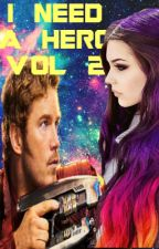 I Need A Hero Vol 2 {Peter Quill} by wonkasmissstarshine